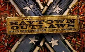 The-Baytown-Outlaws-Poster-73633_650x400[1]